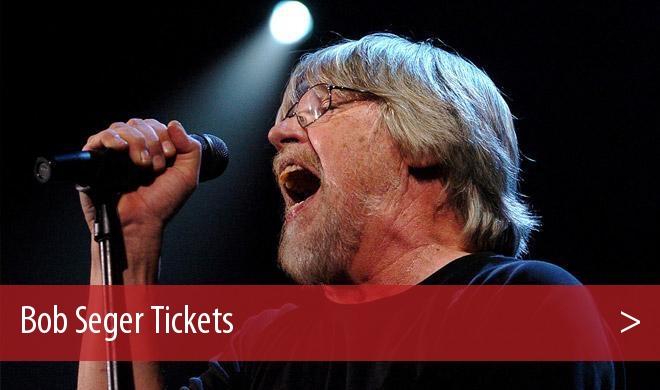 Bob Seger Tickets